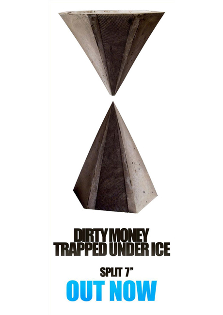 Dirty Money / Trapped Under Ice