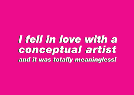 I Fell In Love With A Conceptual Artist, And It Was Totally Meaningless!